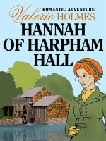 Hannah Of Harpham Hall by Valerie Holmes