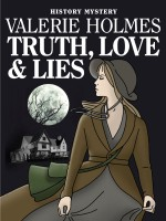 Truth, Love & Lies by Valerie Holmes