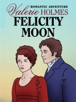 Felicity Moon by Valerie Holmes